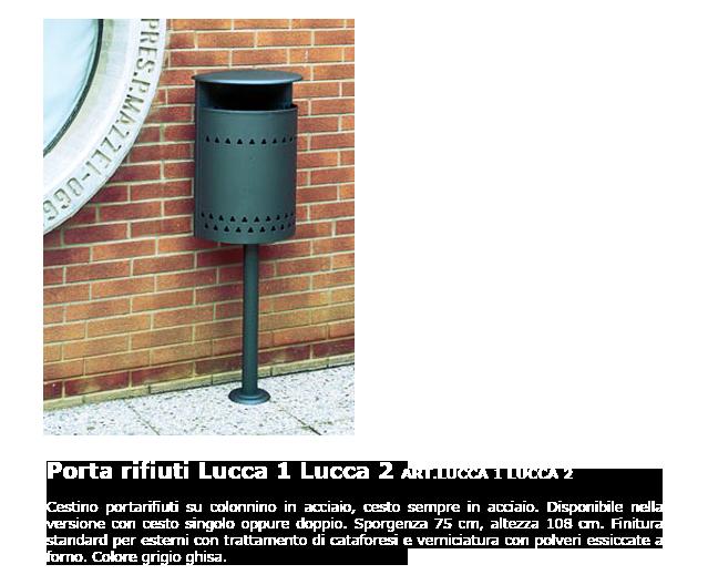 Porta rifiuti - ART.LUCCA1 - LUCCA2