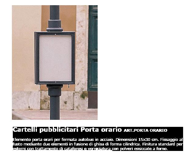 Cartelli pubblicitari - ART.PORTA ORARIO